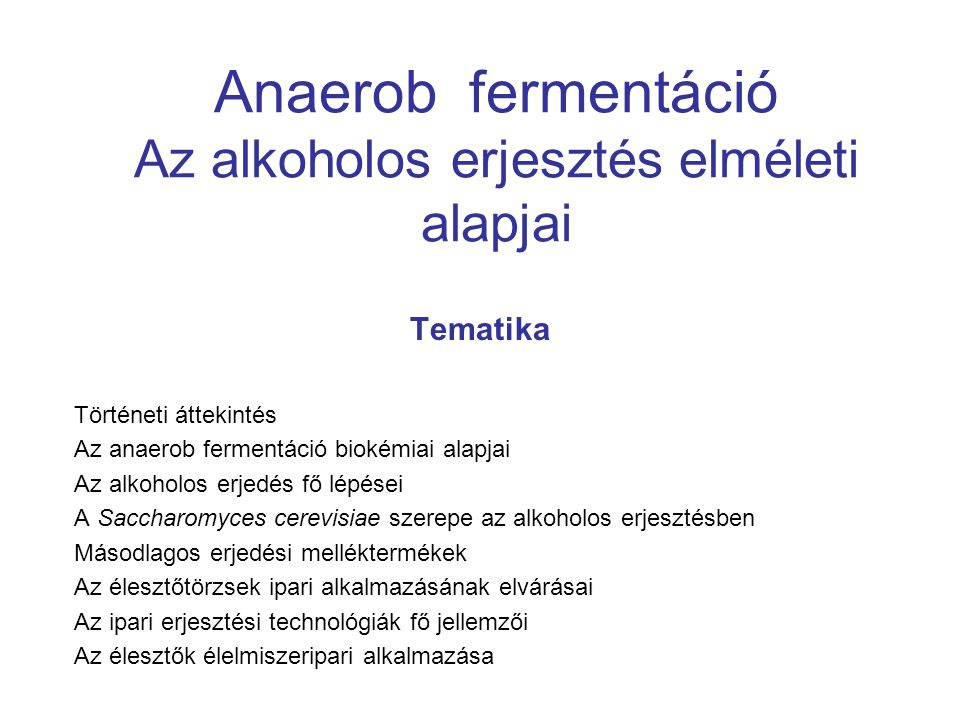 Anaerob fermentáció Az alkoholos erjesztés elméleti alapjai