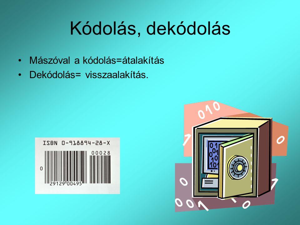 Kódolás, dekódolás Mászóval a kódolás=átalakítás