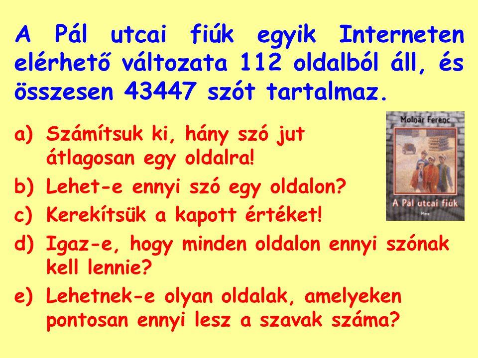 A Pál utcai fiúk egyik Interneten elérhető változata 112 oldalból áll, és összesen 43447 szót tartalmaz.
