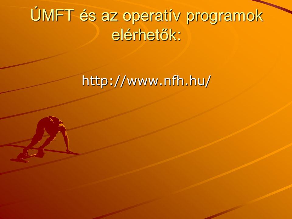 ÚMFT és az operatív programok elérhetők: