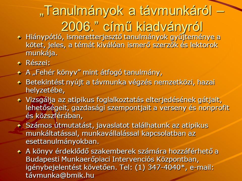 """""""Tanulmányok a távmunkáról – 2006. című kiadványról"""