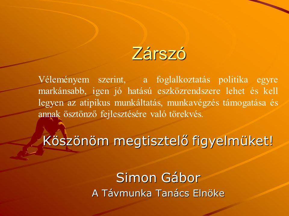 Zárszó Köszönöm megtisztelő figyelmüket! Simon Gábor