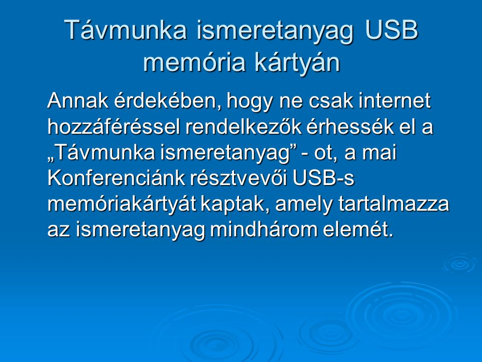 Távmunka ismeretanyag USB memória kártyán