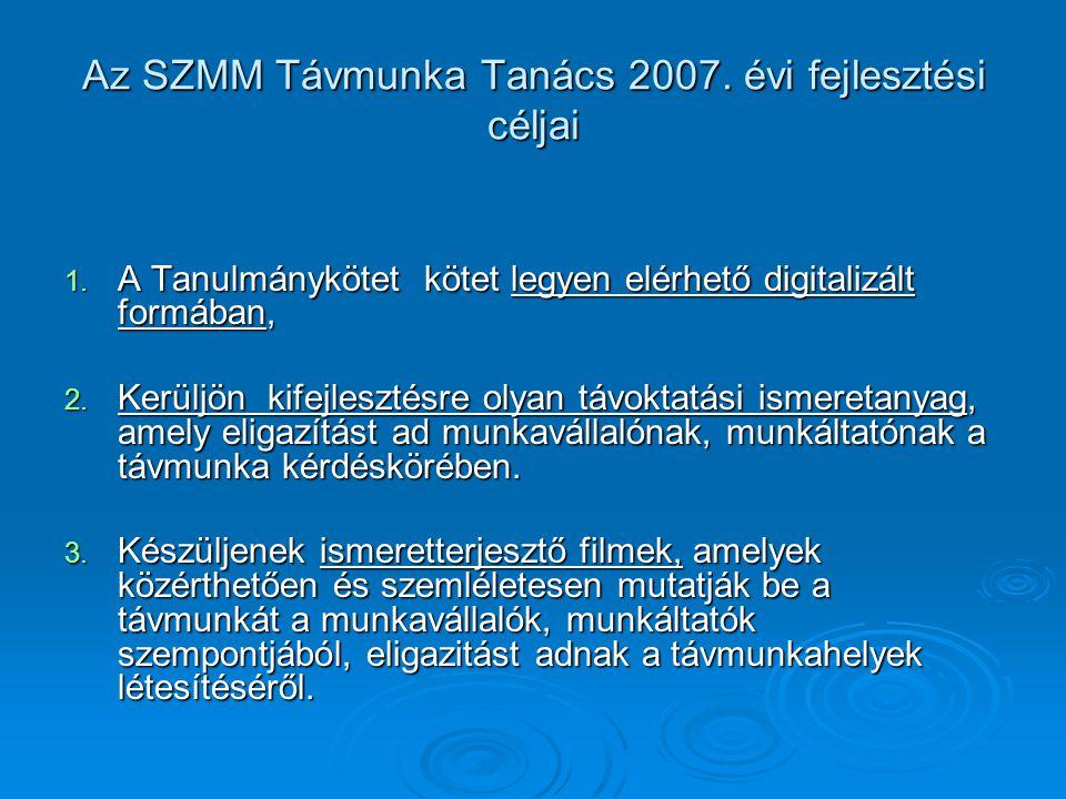 Az SZMM Távmunka Tanács 2007. évi fejlesztési céljai