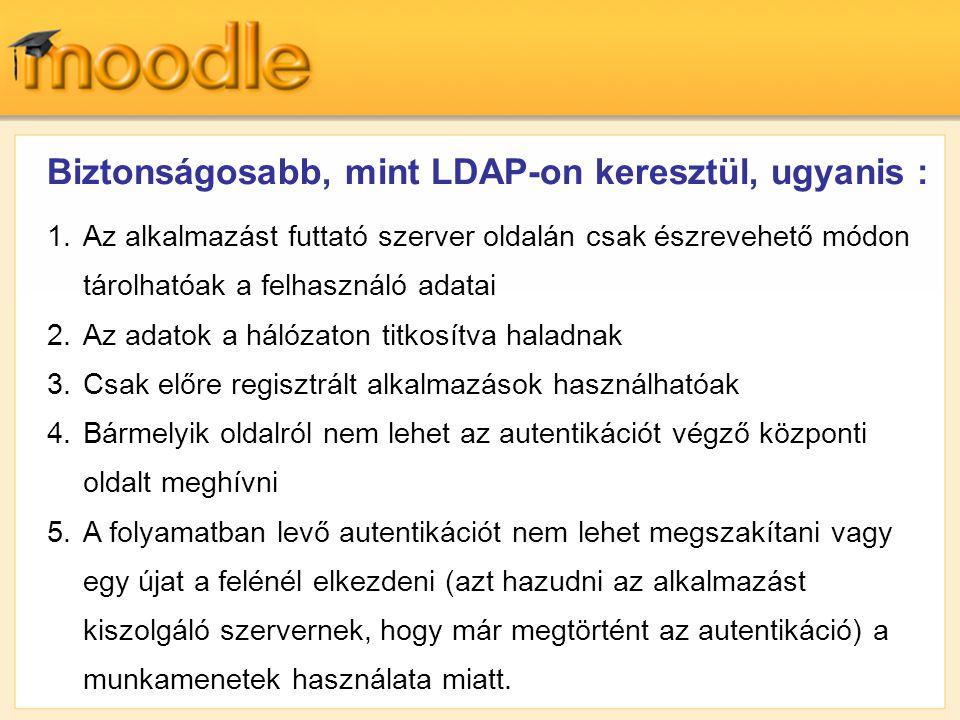 Biztonságosabb, mint LDAP-on keresztül, ugyanis :