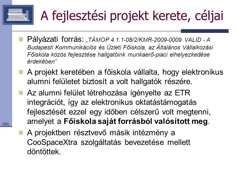 A fejlesztési projekt kerete, céljai