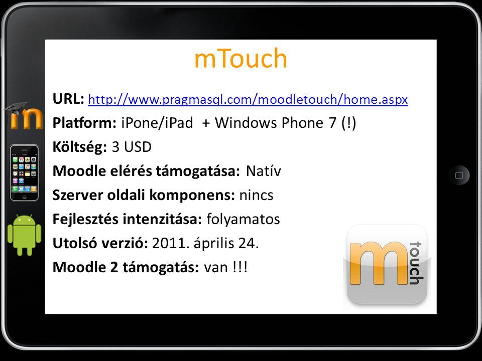 mTouch URL: http://www.pragmasql.com/moodletouch/home.aspx