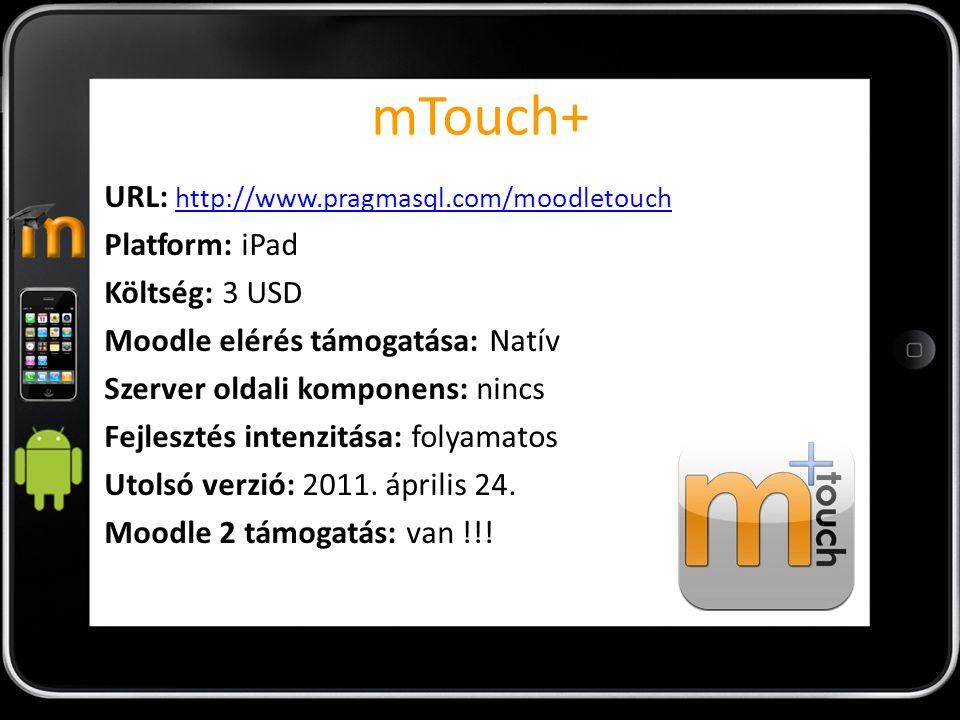 mTouch+ URL: http://www.pragmasql.com/moodletouch Platform: iPad