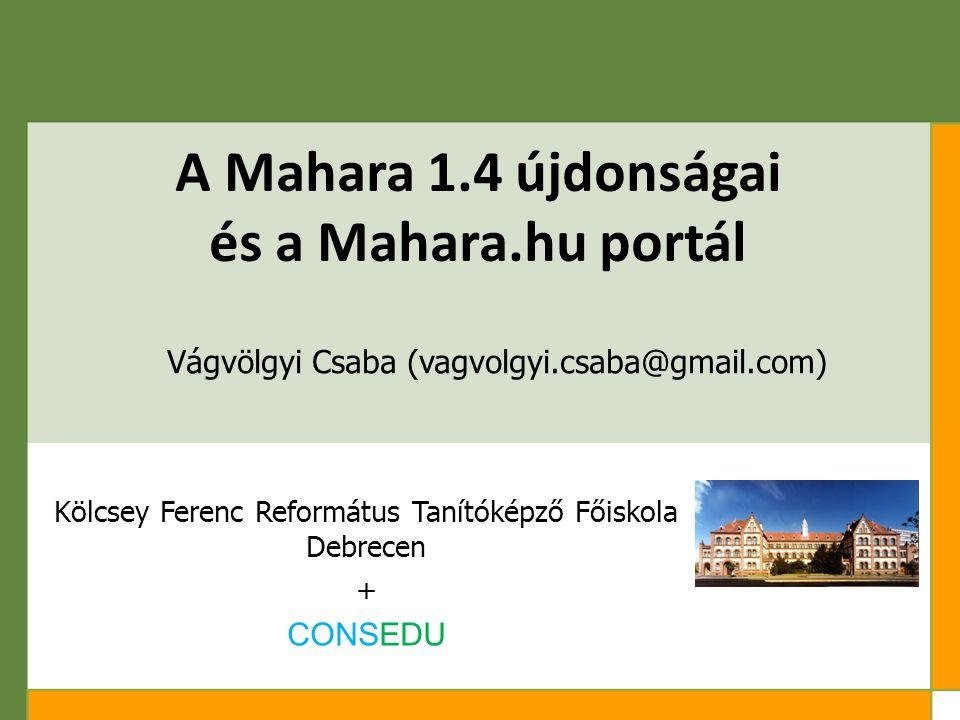 A Mahara 1.4 újdonságai és a Mahara.hu portál