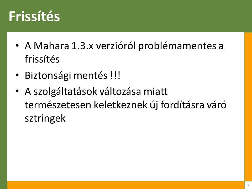 Frissítés A Mahara 1.3.x verzióról problémamentes a frissítés