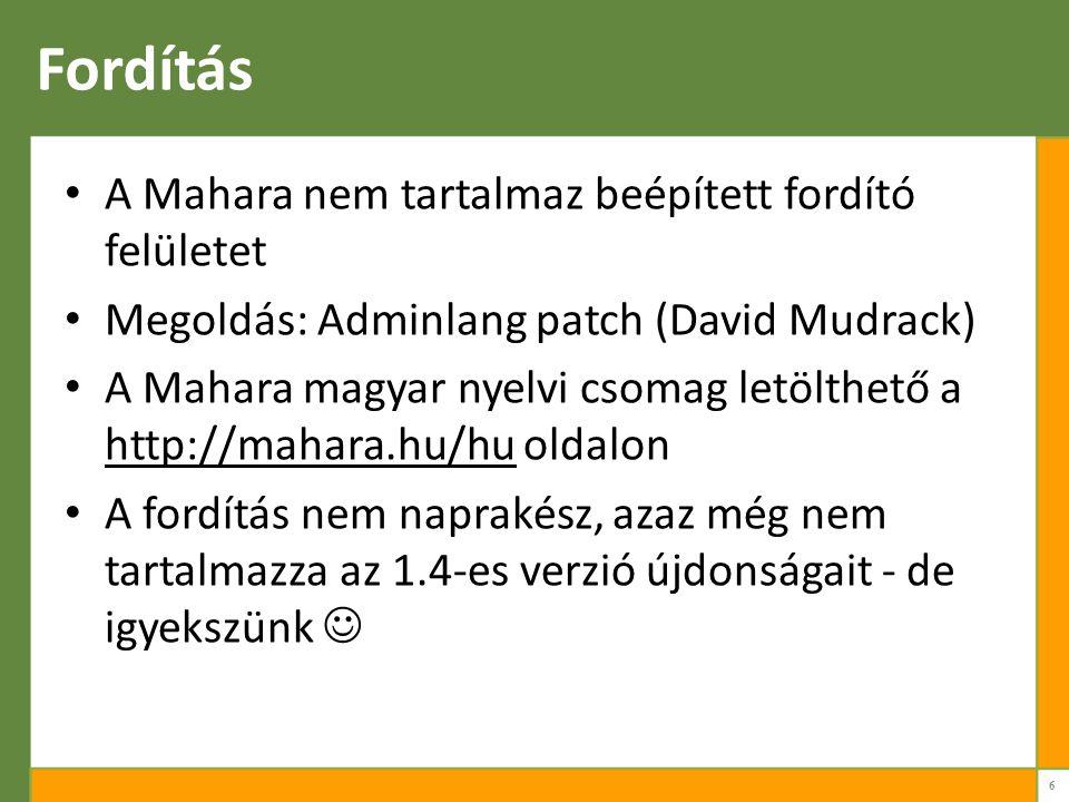 Fordítás A Mahara nem tartalmaz beépített fordító felületet