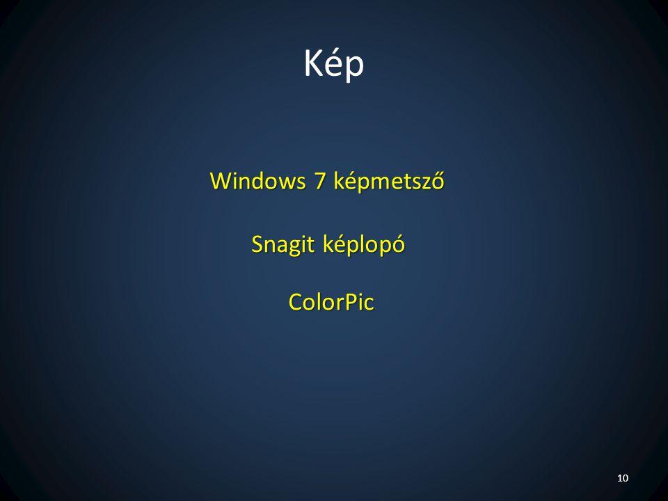 Kép Windows 7 képmetsző Snagit képlopó ColorPic
