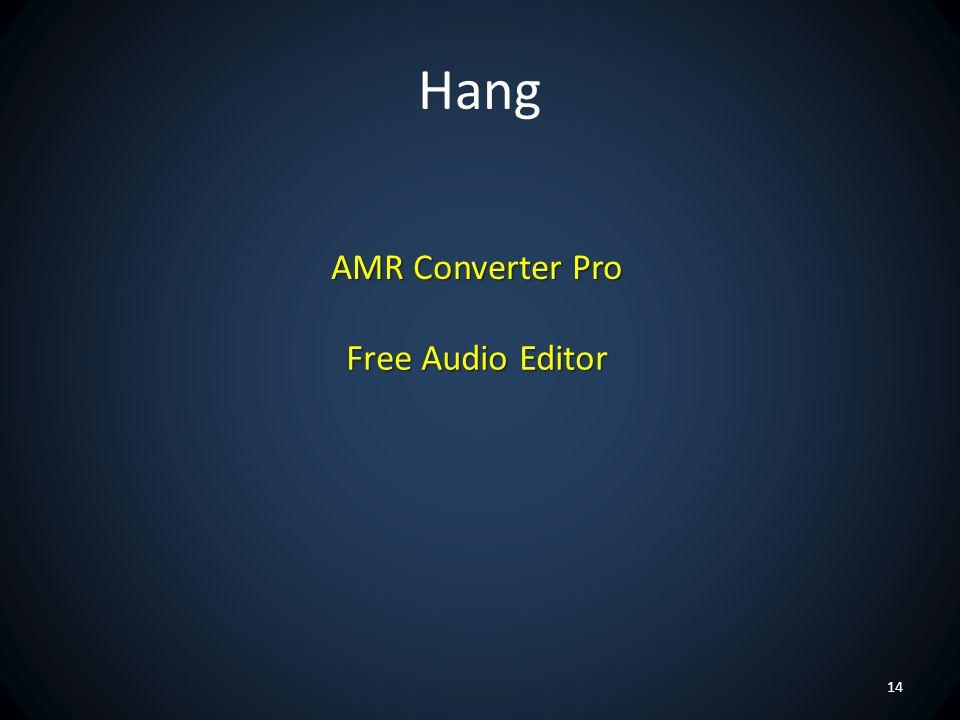 Hang AMR Converter Pro Free Audio Editor