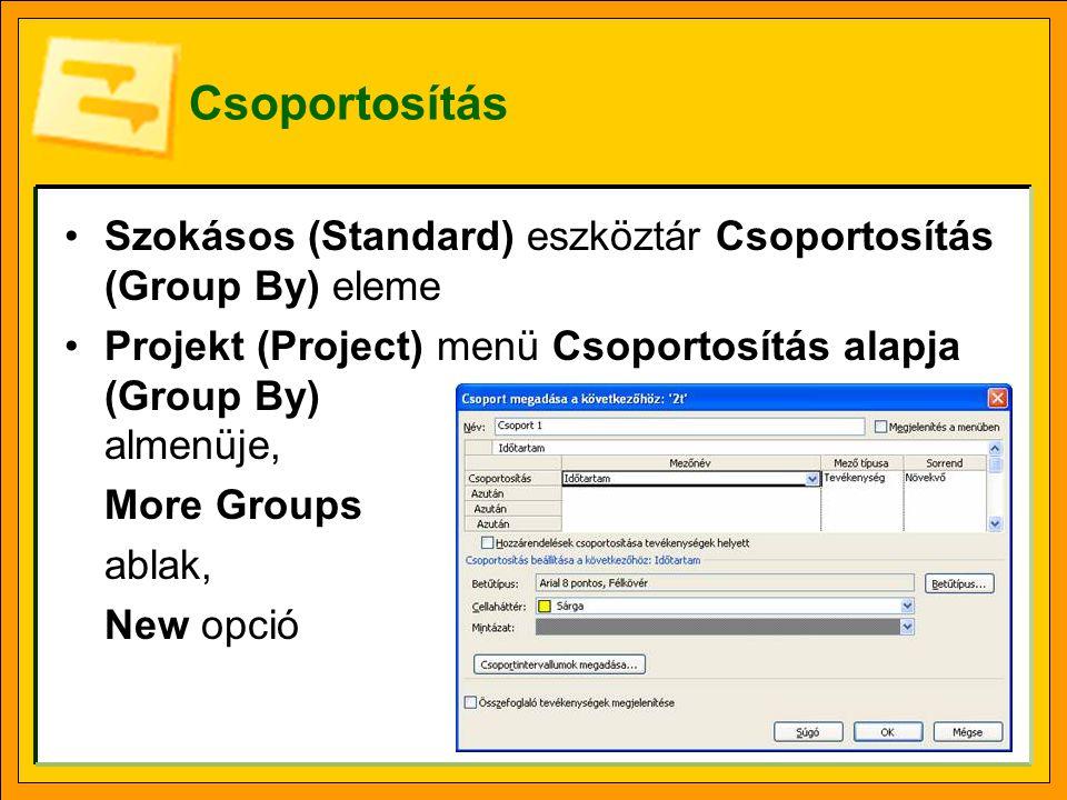Csoportosítás Szokásos (Standard) eszköztár Csoportosítás (Group By) eleme. Projekt (Project) menü Csoportosítás alapja (Group By) almenüje,