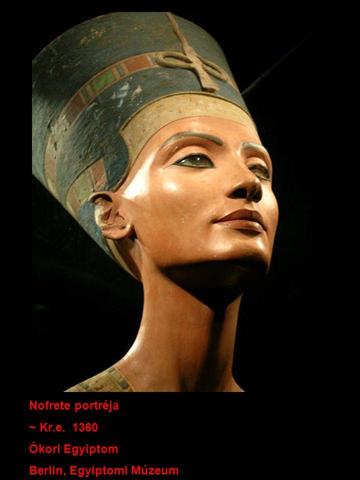 Nofrete portréja ~ Kr.e. 1360 Ókori Egyiptom Berlin, Egyiptomi Múzeum