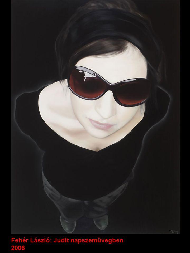 Fehér László: Judit napszemüvegben 2006