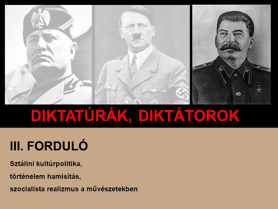 DIKTATÚRÁK, DIKTÁTOROK