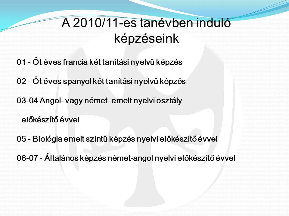 A 2010/11-es tanévben induló képzéseink