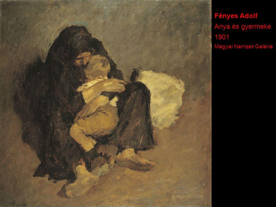 Fényes Adolf Anya és gyermeke 1901 Magyar Nemzeti Galéria