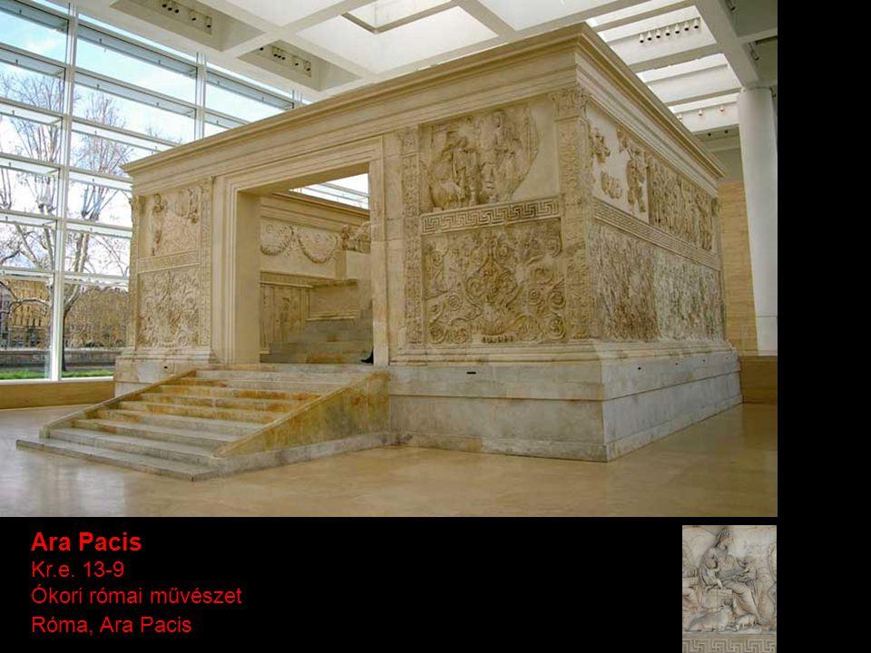 Ara Pacis Kr.e. 13-9 Ókori római művészet Róma, Ara Pacis