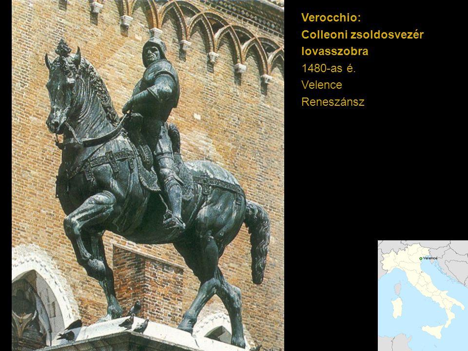 Verocchio: Colleoni zsoldosvezér lovasszobra 1480-as é. Velence Reneszánsz