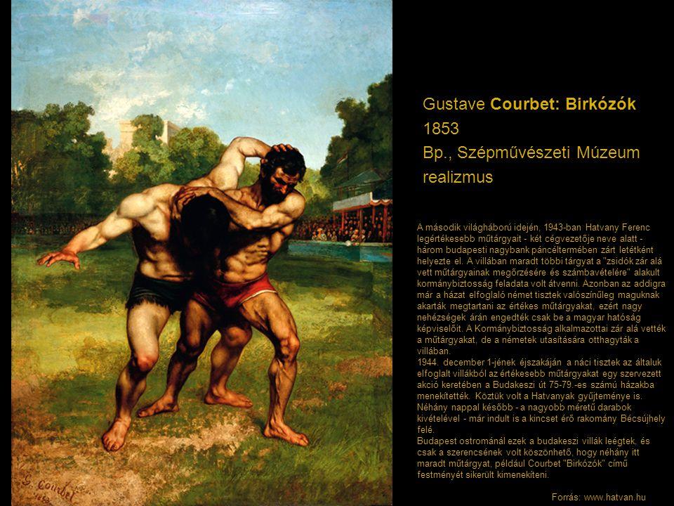 Gustave Courbet: Birkózók 1853 Bp., Szépművészeti Múzeum realizmus