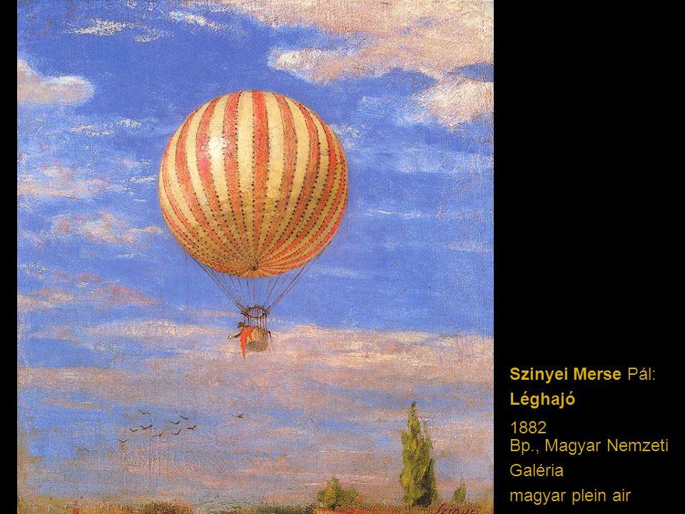 Szinyei Merse Pál: Léghajó 1882 Bp., Magyar Nemzeti Galéria magyar plein air