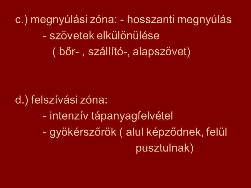 c.) megnyúlási zóna: - hosszanti megnyúlás