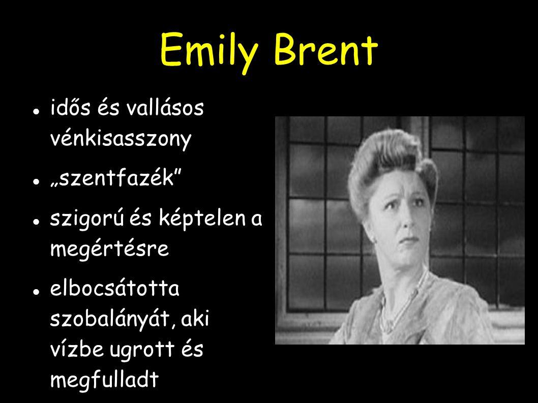 """Emily Brent idős és vallásos vénkisasszony """"szentfazék"""