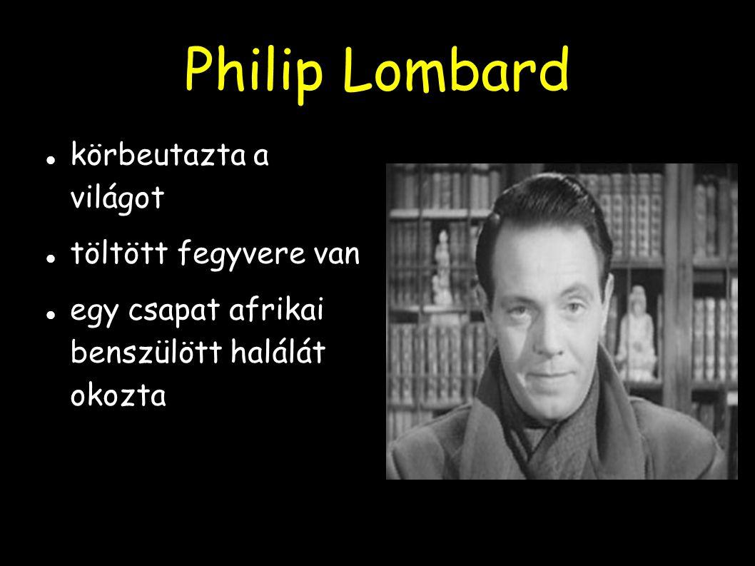 Philip Lombard körbeutazta a világot töltött fegyvere van