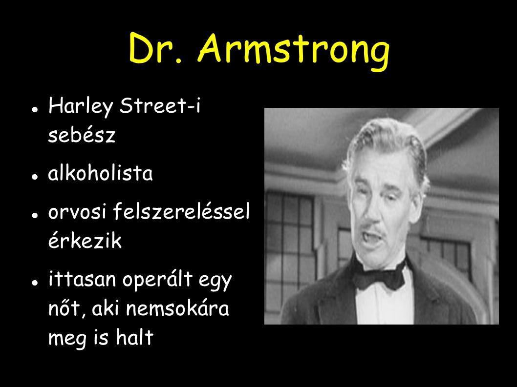 Dr. Armstrong Harley Street-i sebész alkoholista