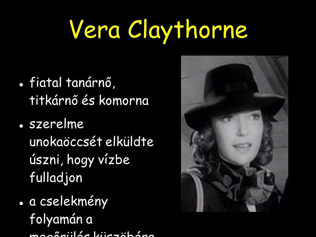 Vera Claythorne fiatal tanárnő, titkárnő és komorna