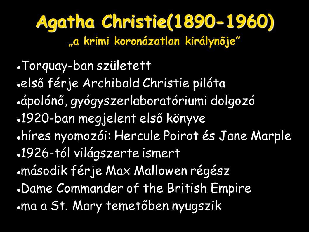 """Agatha Christie(1890-1960) """"a krimi koronázatlan királynője"""