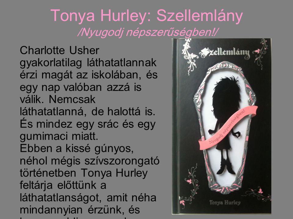 Tonya Hurley: Szellemlány /Nyugodj népszerűségben!/