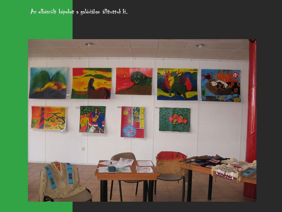 Az elkészült képeket a galériában állítottuk ki.