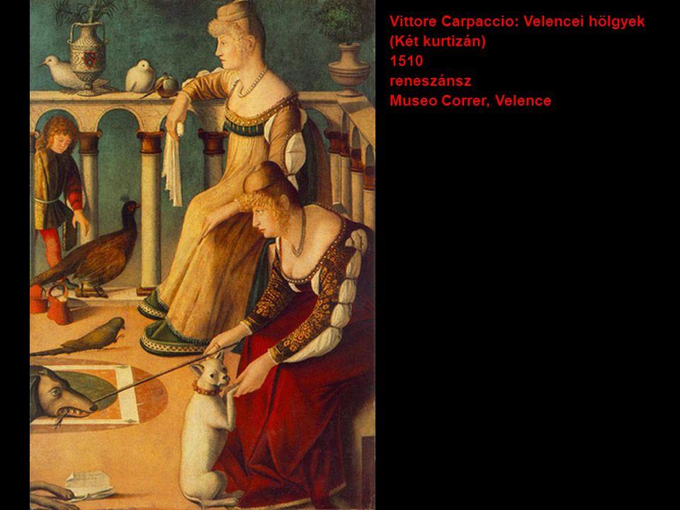 Vittore Carpaccio: Velencei hölgyek