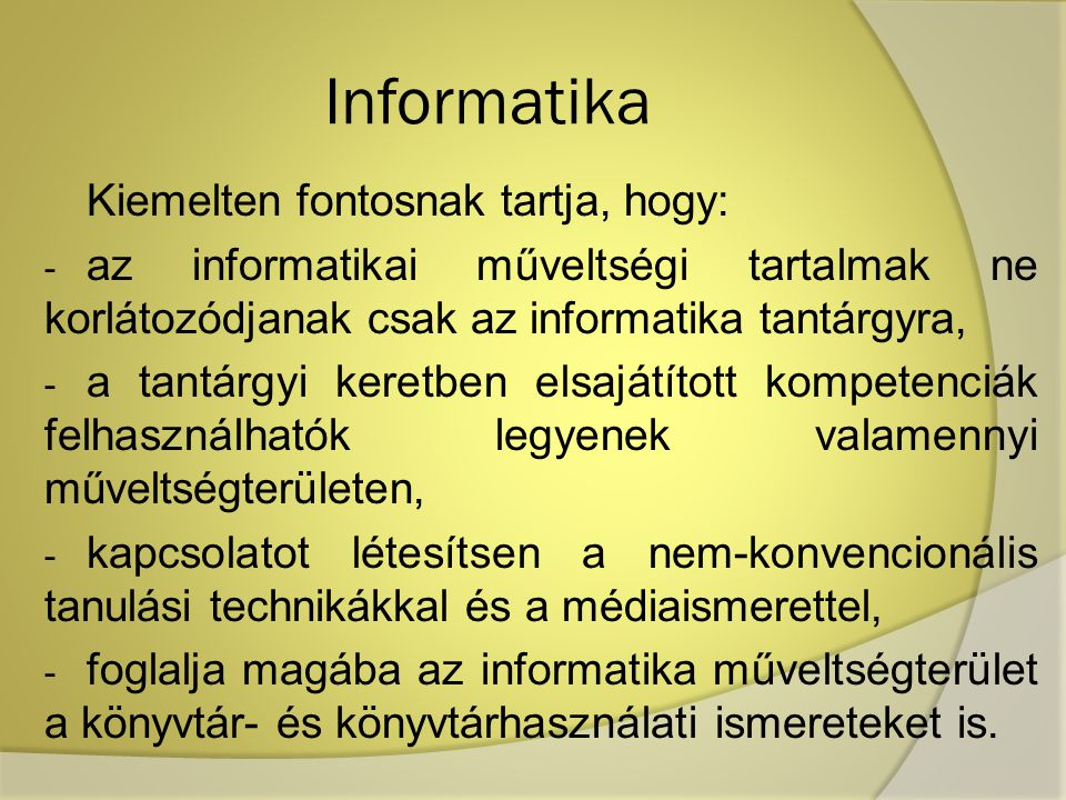 Informatika Kiemelten fontosnak tartja, hogy: