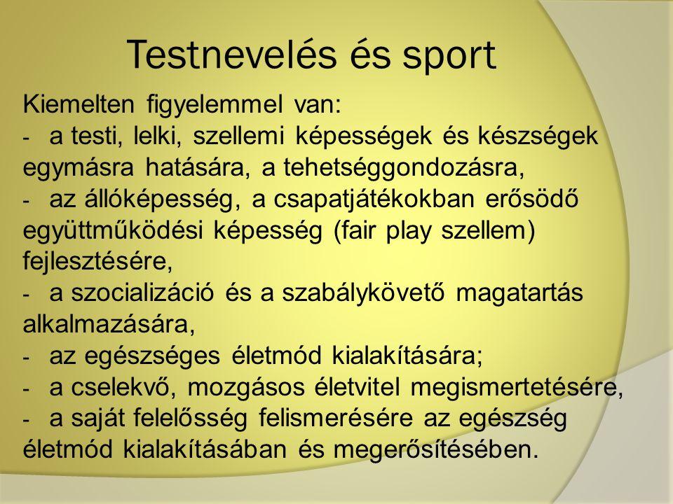 Testnevelés és sport Kiemelten figyelemmel van: