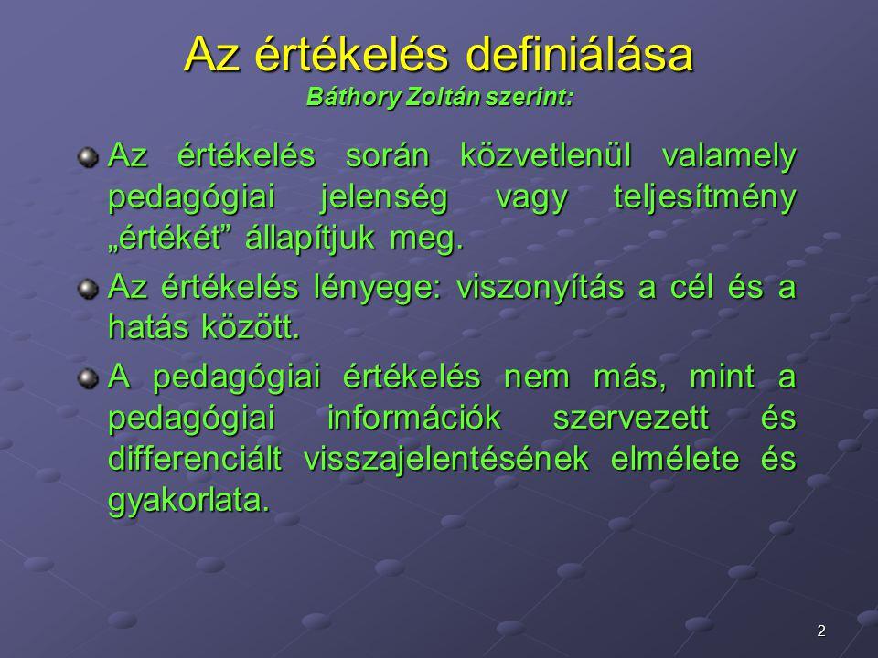 Az értékelés definiálása Báthory Zoltán szerint:
