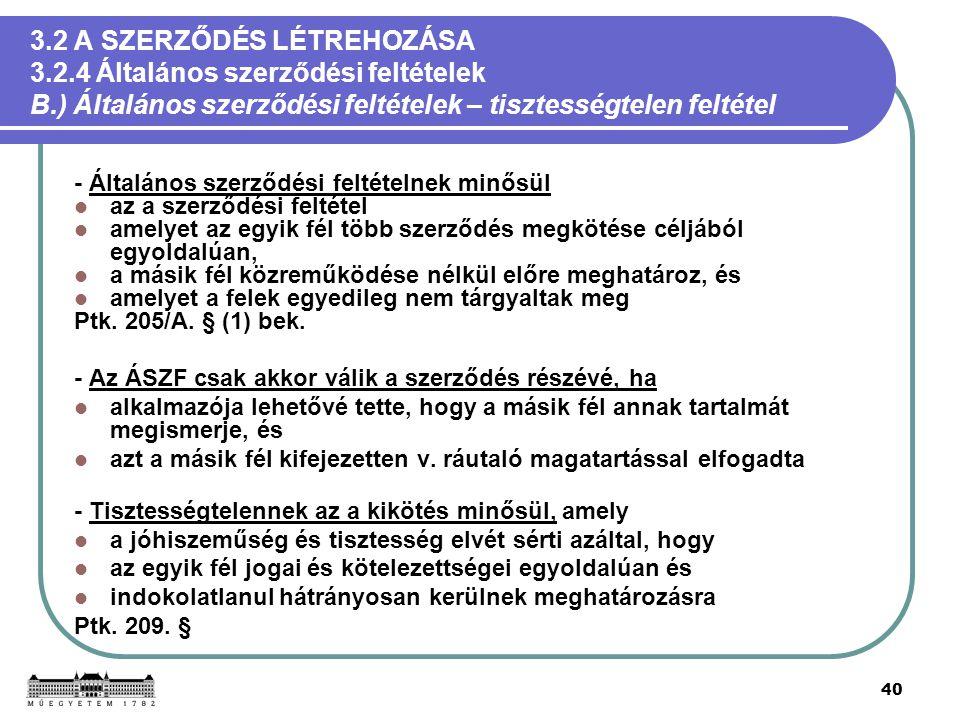3. 2 A SZERZŐDÉS LÉTREHOZÁSA 3. 2. 4 Általános szerződési feltételek B