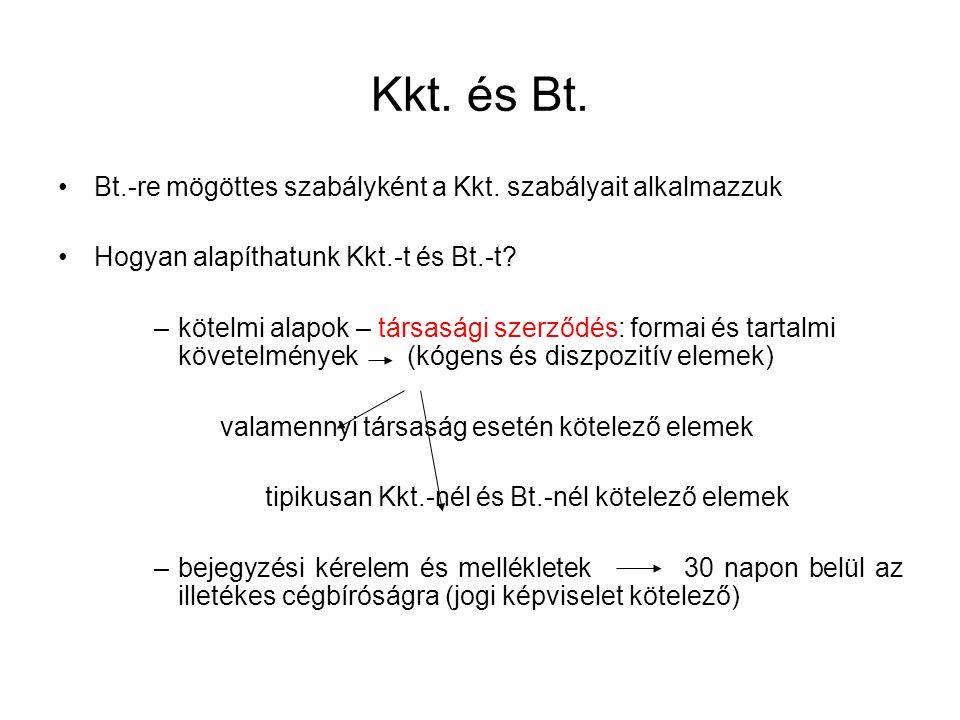Kkt. és Bt. Bt.-re mögöttes szabályként a Kkt. szabályait alkalmazzuk