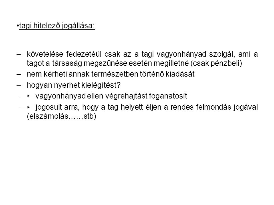 tagi hitelező jogállása: