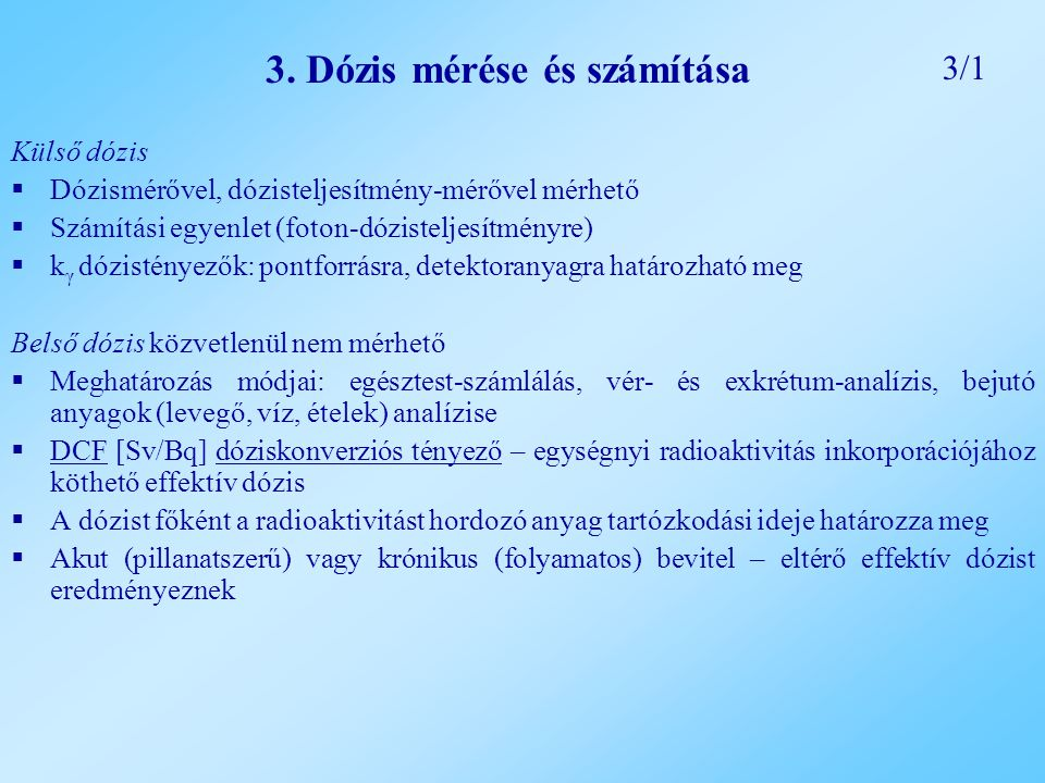 3. Dózis mérése és számítása