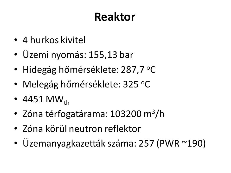 Reaktor 4 hurkos kivitel Üzemi nyomás: 155,13 bar