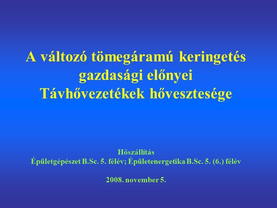 Épületgépészet B.Sc. 5. félév; Épületenergetika B.Sc. 5. (6.) félév