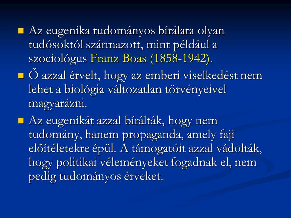 Az eugenika tudományos bírálata olyan tudósoktól származott, mint például a szociológus Franz Boas (1858-1942).
