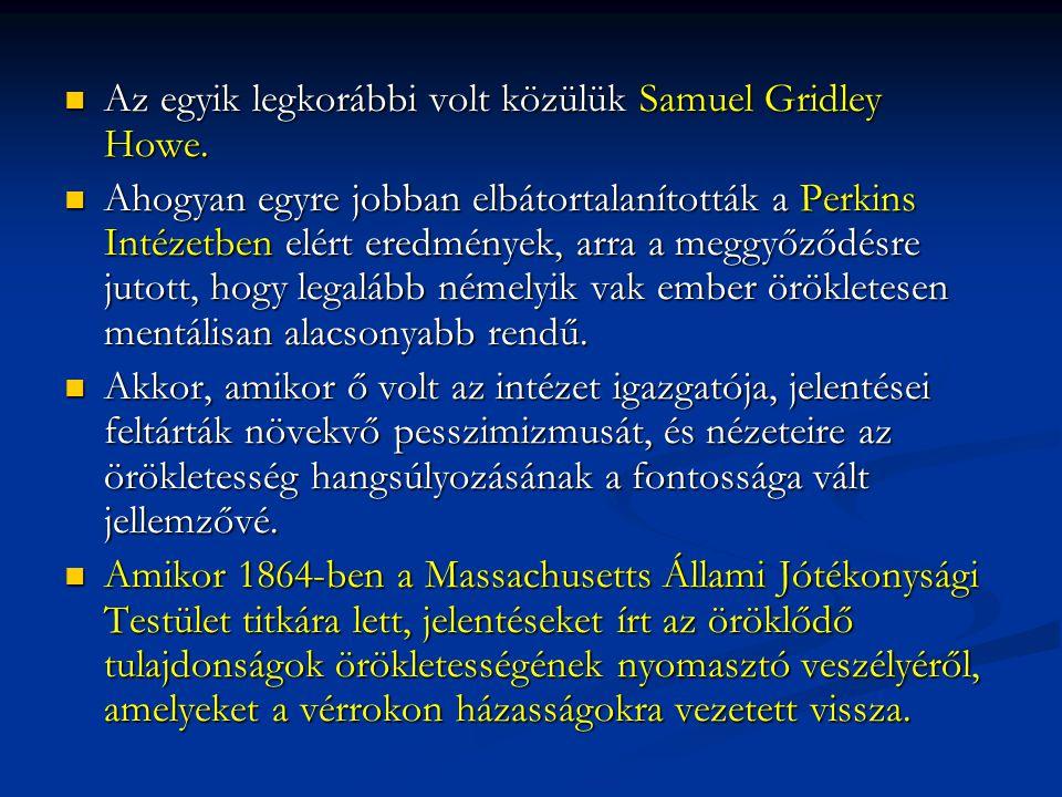 Az egyik legkorábbi volt közülük Samuel Gridley Howe.