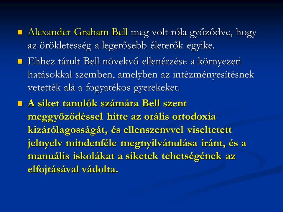 Alexander Graham Bell meg volt róla győződve, hogy az örökletesség a legerősebb életerők egyike.