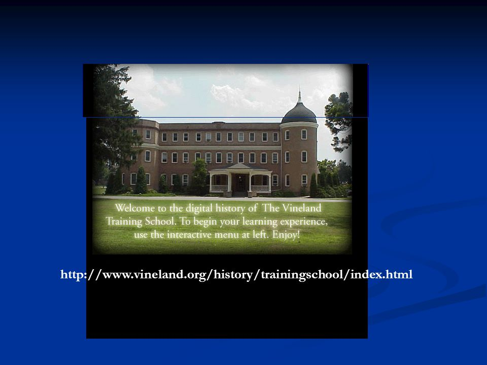 http://www.vineland.org/history/trainingschool/index.html