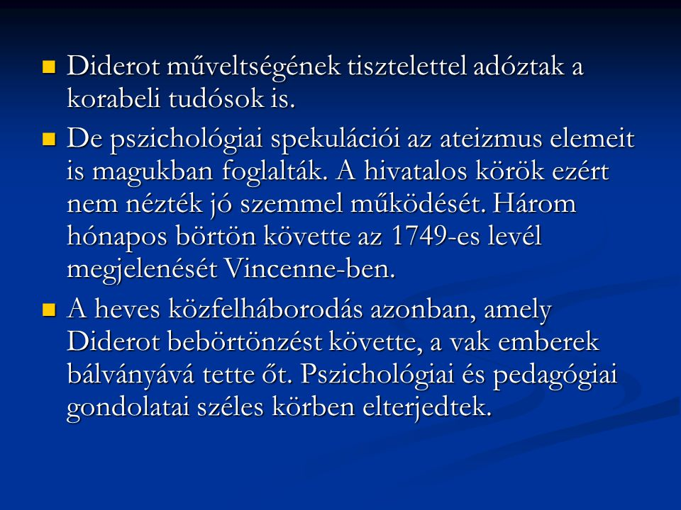 Diderot műveltségének tisztelettel adóztak a korabeli tudósok is.